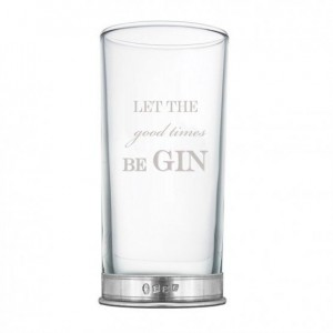 """Let the Good Times Be Gin"" Hi Ball Glass"